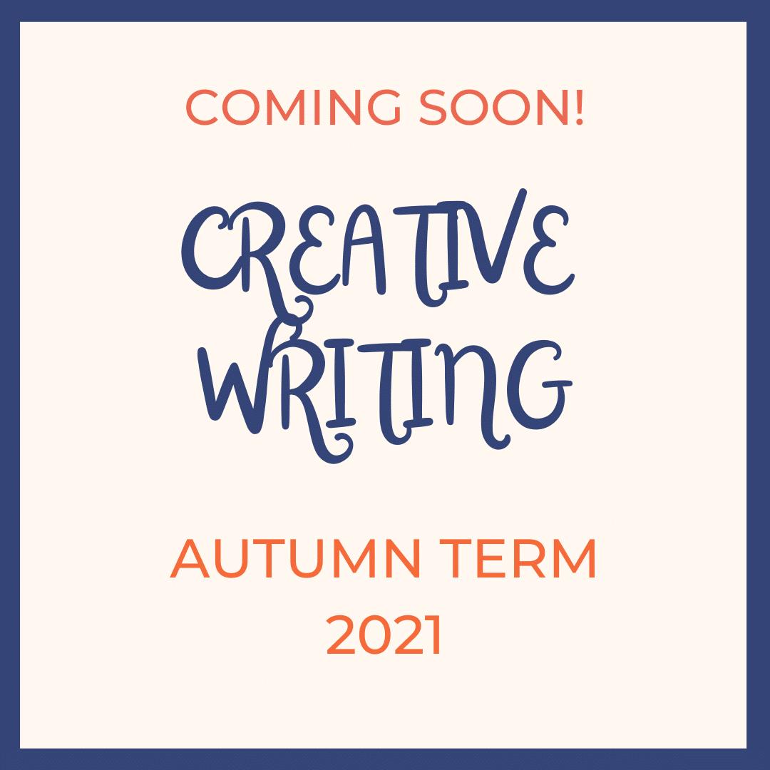 CREATIVE WRITING AUTUMN TERM
