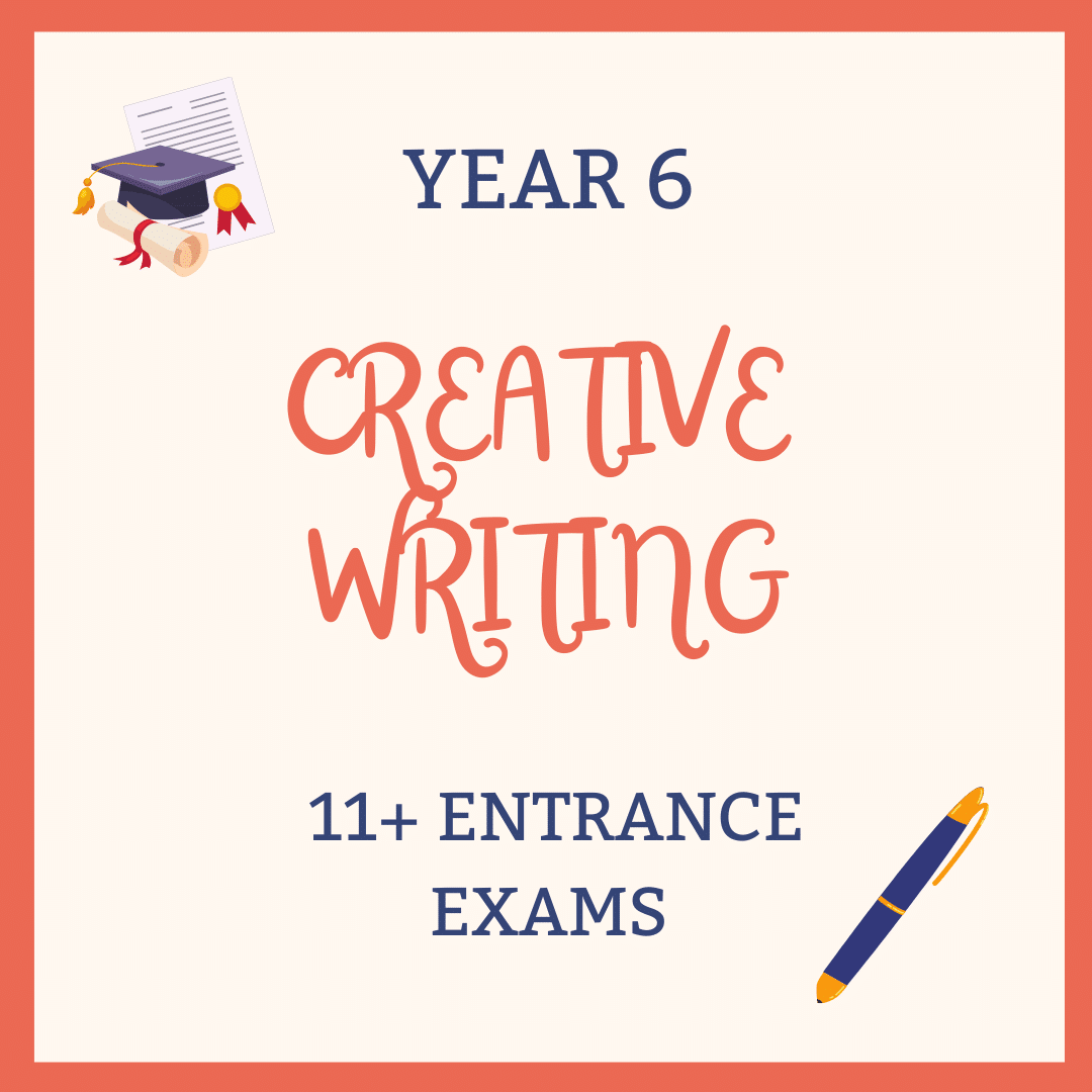 Creative Writing for Year 6 Entrance Exams